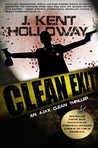 Clean Exit by J. Kent Holloway