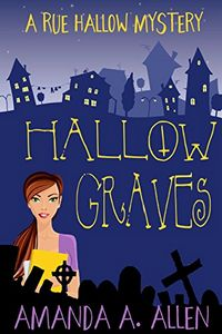 Hallow Graves by Amanda A. Allen