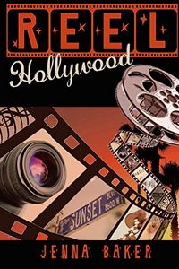Reel Hollywood by Jenna Baker