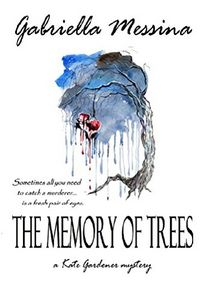 The Memory of Trees by Gabriella Messina