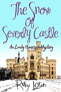 The Snow of Severly Castle by Ruby Loren