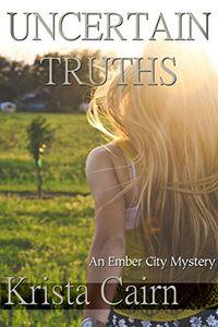 Uncertain Truths by Krista Cairn