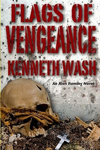 Flags of Vengeance by Kenneth Wash