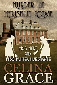 Murder at Merisham Lodge by Celina Grace