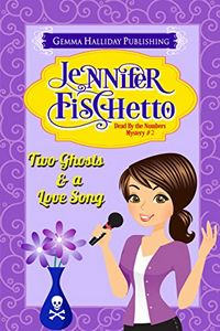 Two Ghosts & a Love Song by Jennifer Fischetto