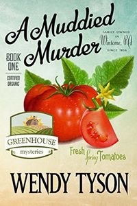 A Muddied Murder by Wendy Tyson