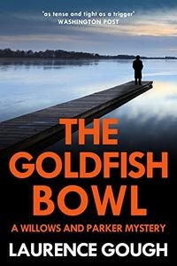 The Goldfish Bowl by Laurence Gough