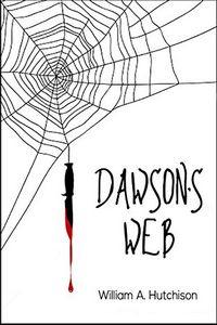 Dawson's Web by William A. Hutchinson