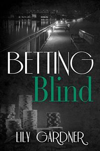 Betting Blind by Lily Gardner