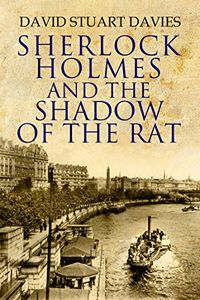 Sherlock Holmes and the Shadow of the Rat by David Stuart Davies
