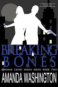 Breaking Bones by Amanda Washington