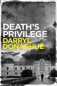 Death's Privilege by Darryl Donaghue