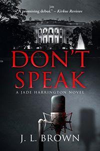 Don't Speak by J. L. Brown