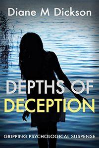 Depths of Deception by Diane M. Dickson