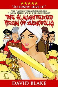 The Slaughtered Virgin of Zenopolis by David Blake