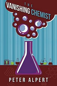 The Vanishing Chemist by Peter Alpert