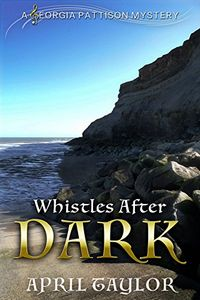 Whistles After Dark by April Taylor