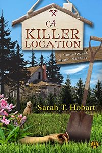 A Killer Location by Sarah T. Hobart