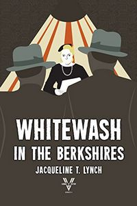 Whitewash in the Berkshires by Jacqueline T. Lynch