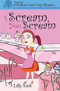 I Scream, You Scream by Lilly York