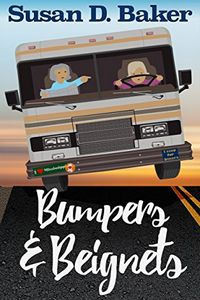 Bumpers and Beignets by Susan D. Baker