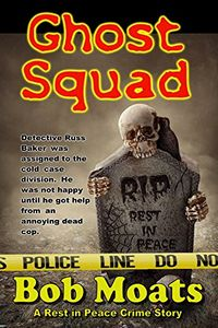 Ghost Squad by Bob Moats