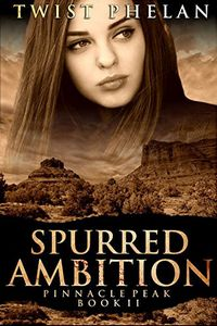 Spurred Ambition by Twist Phelan