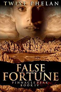 False Fortune by Twist Phelan