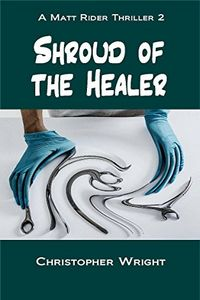 Shroud of the Healer by Christopher Wright