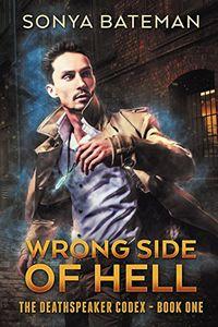 Wrong Side of Hell by Sonya Bateman
