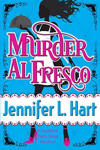 Murder Al Fresco by Jennifer L. Hart