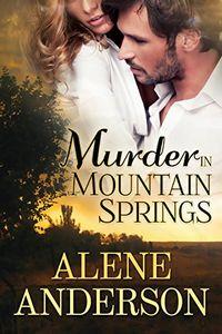 Murder In Mountain Springs by Alene Anderson