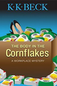 The Body in the Cornflakes by K. K. Beck