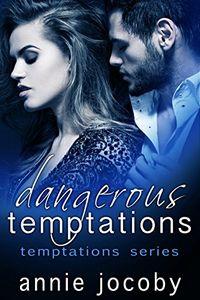 Dangerous Temptations by Annie Jocoby
