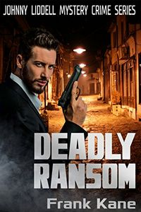 Deadly Ransom by Frank Kane