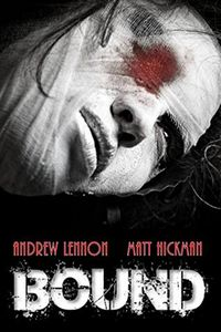 Bound by Andrew Lennon and Matt Hickman