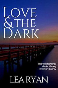 Love & the Dark by Lea Ryan