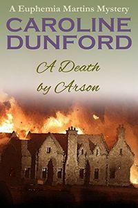 A Death by Arson by Caroline Dunford