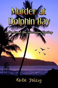 Murder at Dolphin Bay by Kathy Daley