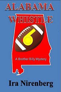 Alabama Whistle by Ira Nirenberg