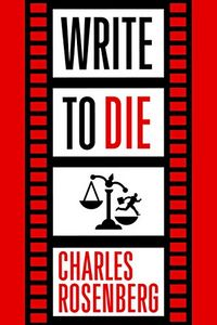 Write To Die by Charles Rosenberg