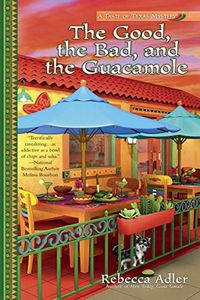 The Good, the Bad and the Guacamole by Rebecca Adler