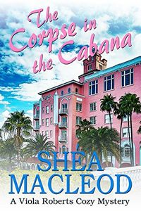 The Corpse in the Cabana by Shea MacLeod