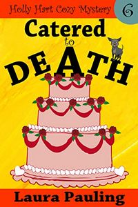 Catered to Death by Laura Pauling