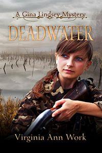 Deadwater by Virginia Ann Work
