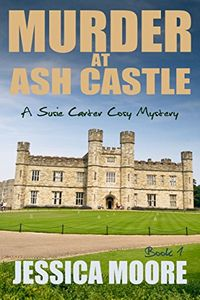 Murder at Ash Castle by Jessica Moore