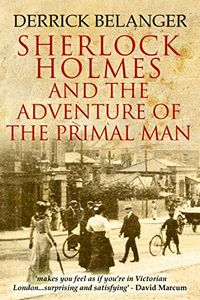 The Adventure of the Primal Man by Derrick Belanger