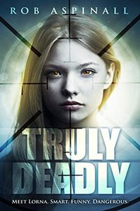 Truly Deadly by Rob Aspinall