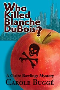 Who Killed Blanche DuBois? by Carol Bugge