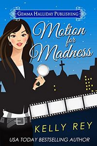 Motion for Madness by Kelly Rey